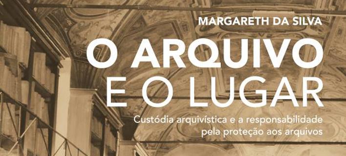 Banner_Margareth-Silva_O-Arquivo-e-o-Lugar