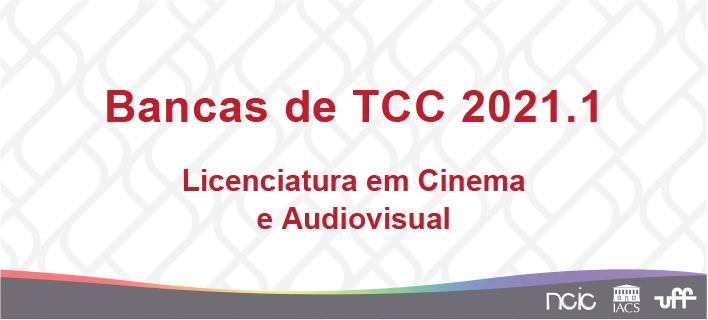 Banner_Bancas_TCC-2021-1_Licenciatura-Cinema